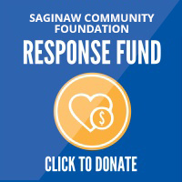 Saginaw County Community Foundation Response Fund. Click to donate.